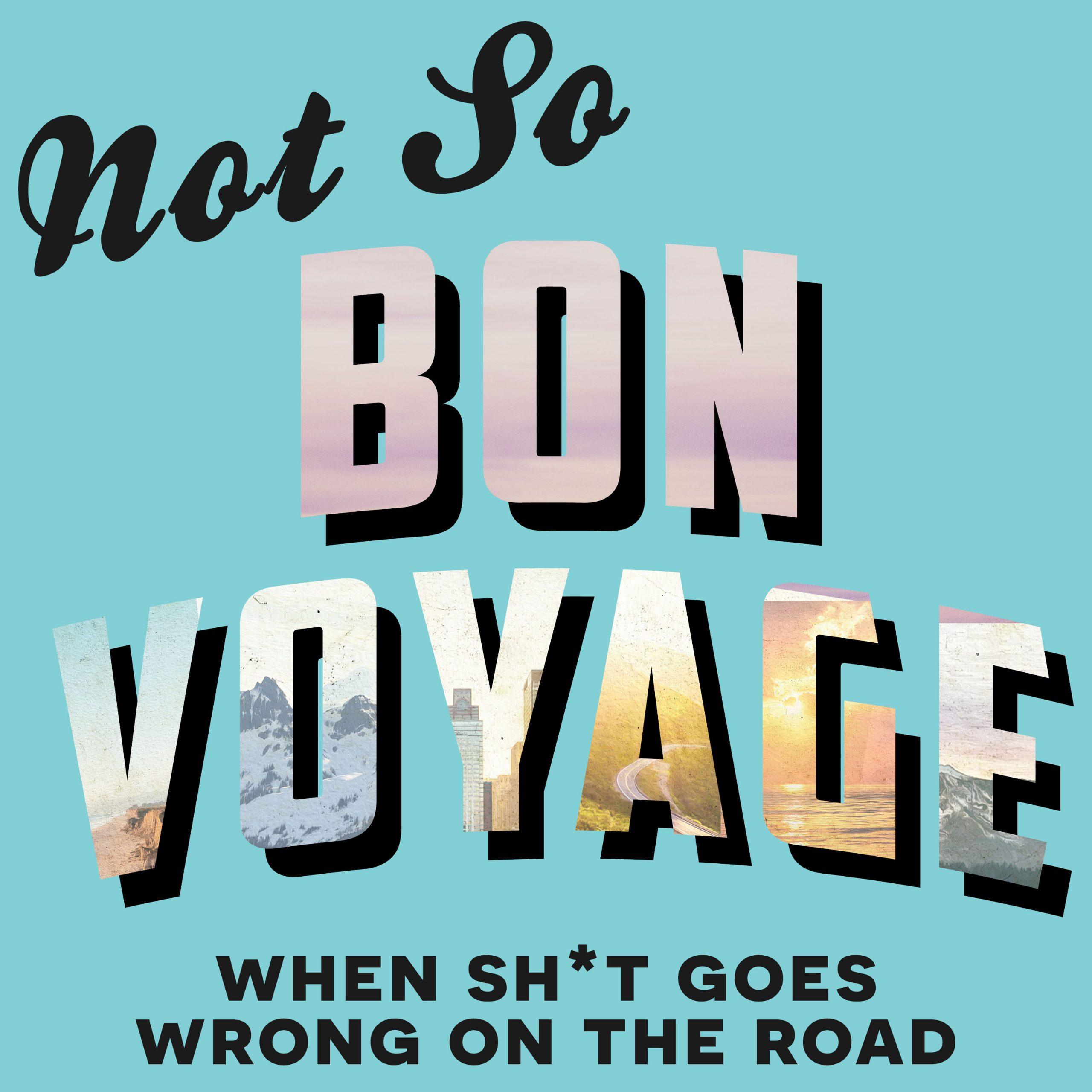 Not So Bon Voyage travel podcast